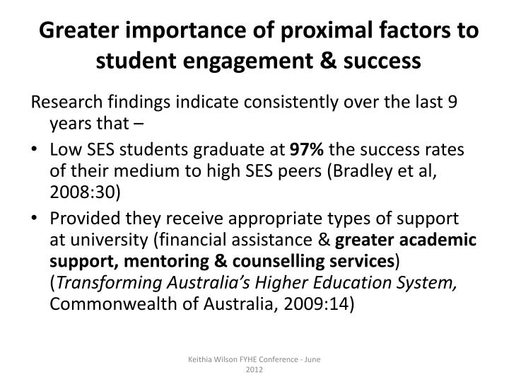 Greater importance of proximal factors to student engagement & success