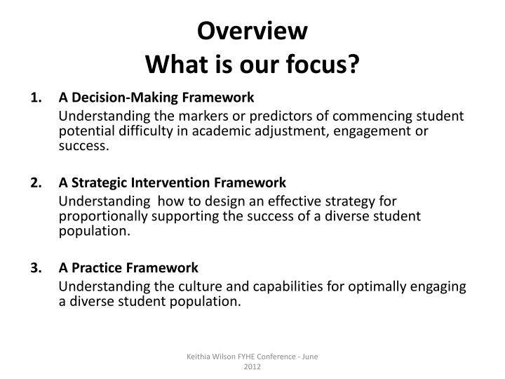 Overview what is our focus