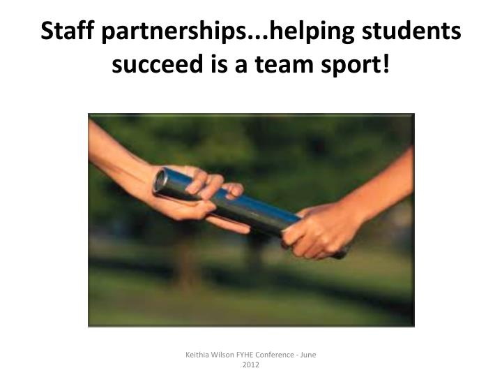 Staff partnerships...helping students succeed is a team sport!