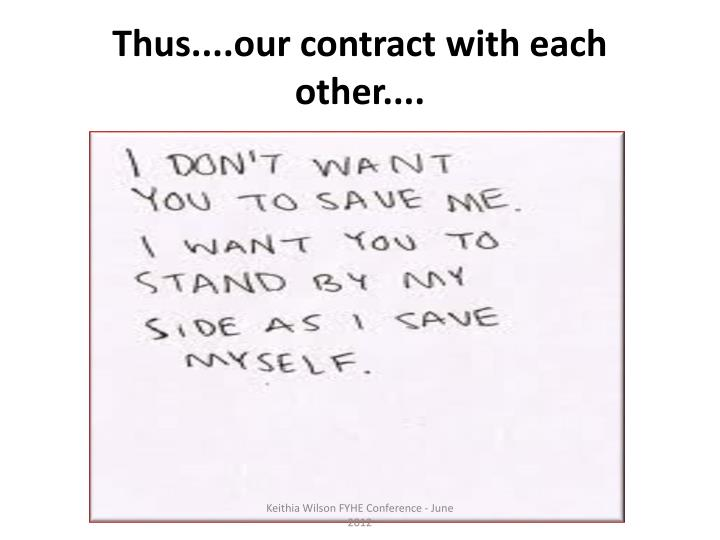 Thus....our contract with each other....