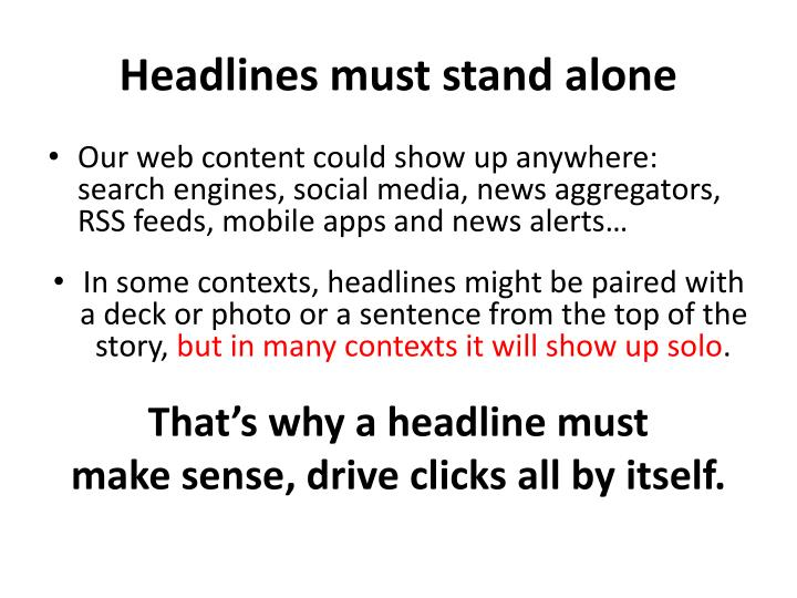 Headlines must stand alone