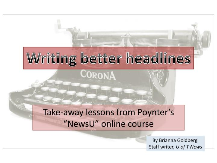 Take away l essons from poynter s newsu online course