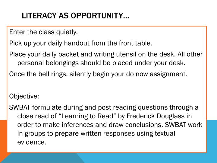 Literacy as opportunity…