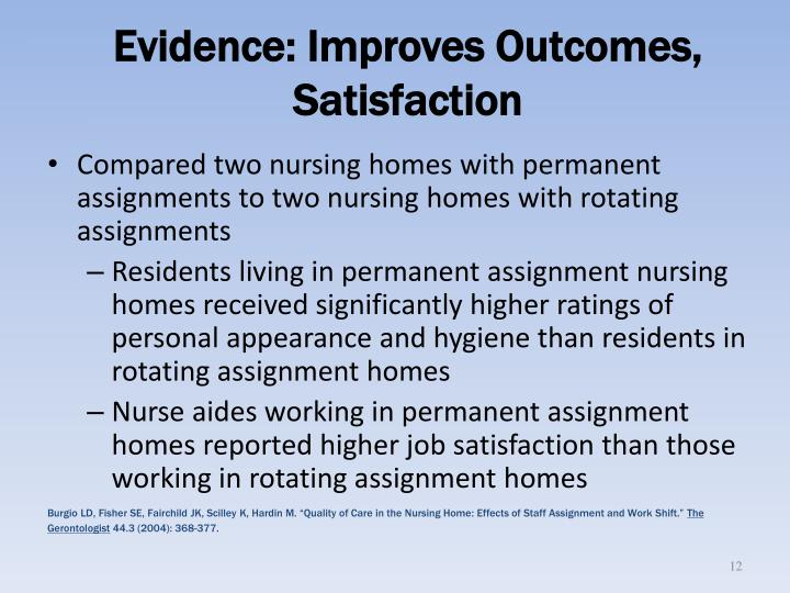 Evidence: Improves Outcomes, Satisfaction