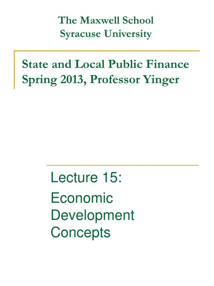 state and local public finance spring 2013 professor yinger n.