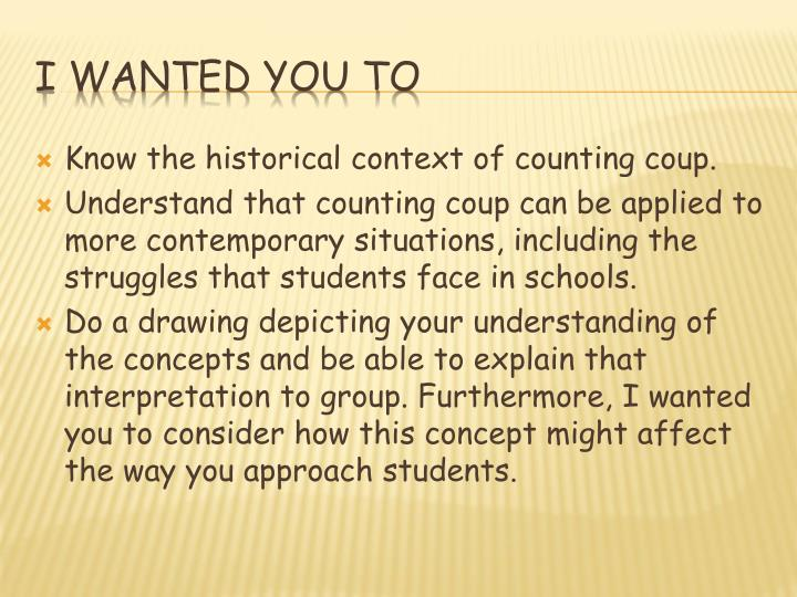 Know the historical context of counting coup.