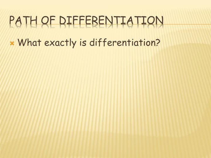 Path of differentiation