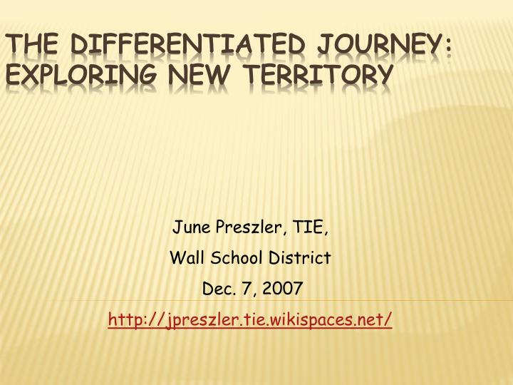 The differentiated journey exploring new territory