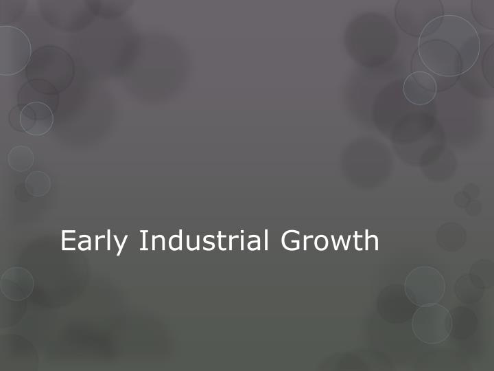early industrial growth n.