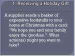 1 receiving a holiday gift