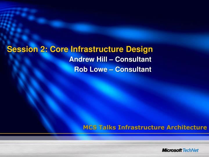session 2 core infrastructure design n.