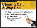 closing call 3 way call