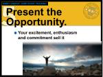 present the opportunity1