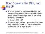 bond spreads the drp and the lp