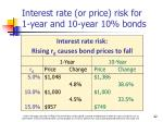 interest rate or price risk for 1 year and 10 year 10 bonds