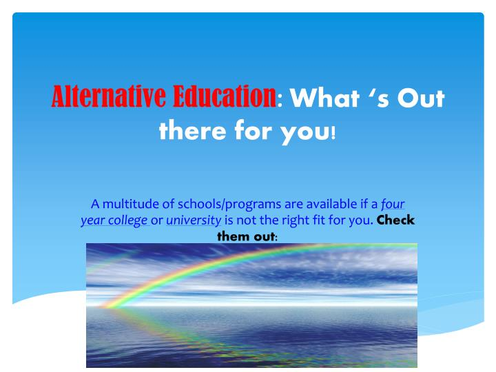 alternative education what s out there for you n.