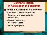 defensive tactics in anticipation of a takeover