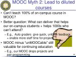 mooc myth 2 lead to diluted courses