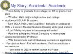 my story accidental academic