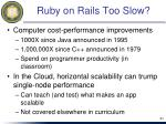 ruby on rails too slow