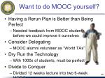 want to do mooc yourself