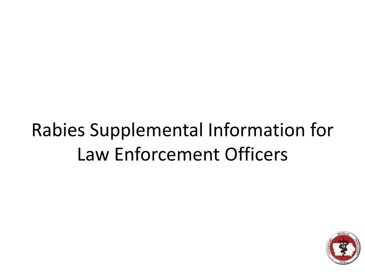 rabies supplemental information for law enforcement officers n.