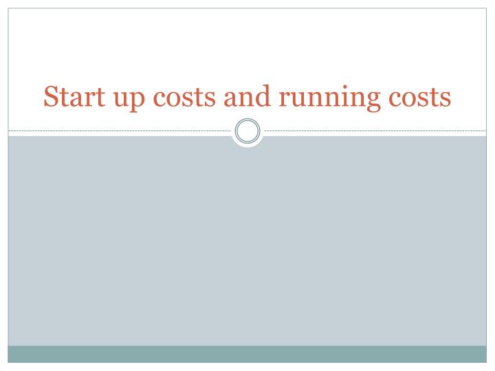 start up costs and running costs n.