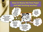 step 13 revise the final paper and add finishing touches