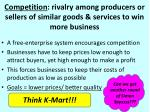competition rivalry among producers or sellers of similar goods services to win more business