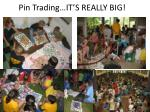 pin trading it s really big