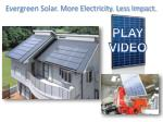 evergreen solar more electricity less impact