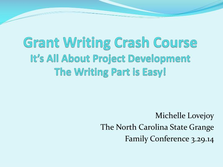 grant writing crash course it s all about project development the writing part is easy n.