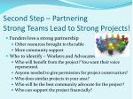second step partnering strong teams lead to strong projects