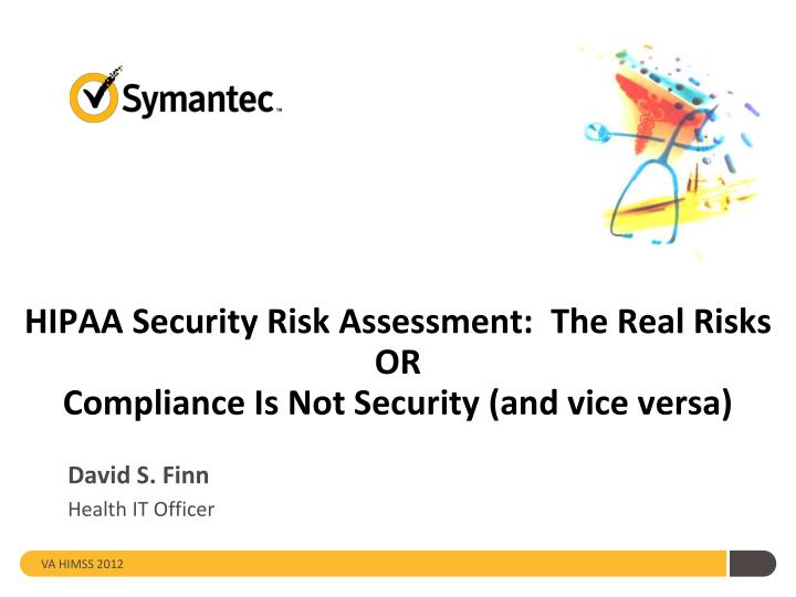 hipaa security risk assessment the real risks or compliance is not security and vice versa n.