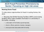 aca fraud prevention provisions by sector focusing on high risk areas4
