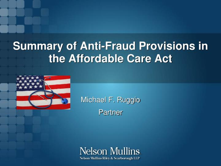 summary of anti fraud provisions in the affordable care act n.