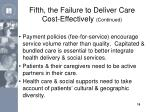fifth the failure to deliver care cost effectively continued