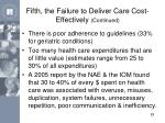 fifth the failure to deliver care cost effectively continued1