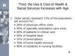 third the use cost of health social services increases with age