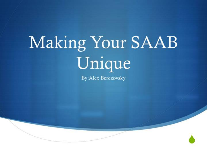 making your saab u nique n.