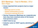 2013 markings year in review what went right