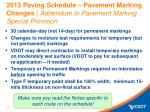 2013 paving schedule pavement marking changes addendum to pavement marking special provision