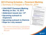 2013 paving schedule pavement marking summary of changes plans for 2014
