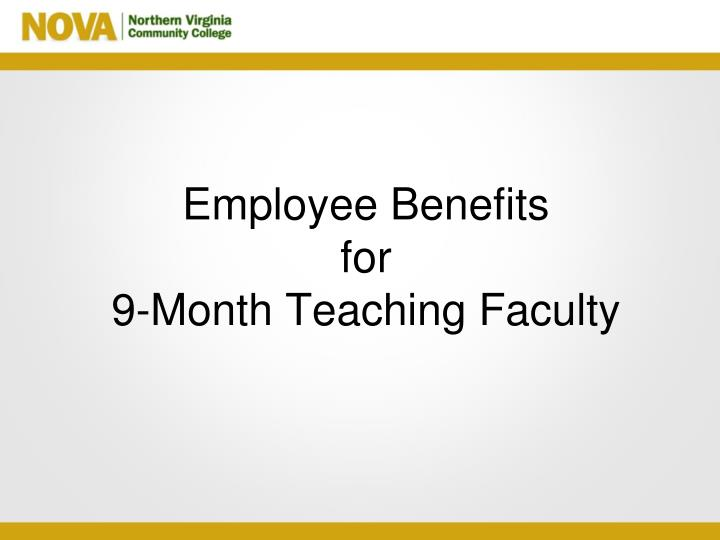 employee benefits for 9 month teaching faculty n.