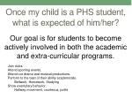 once my child is a phs student what is expected of him her