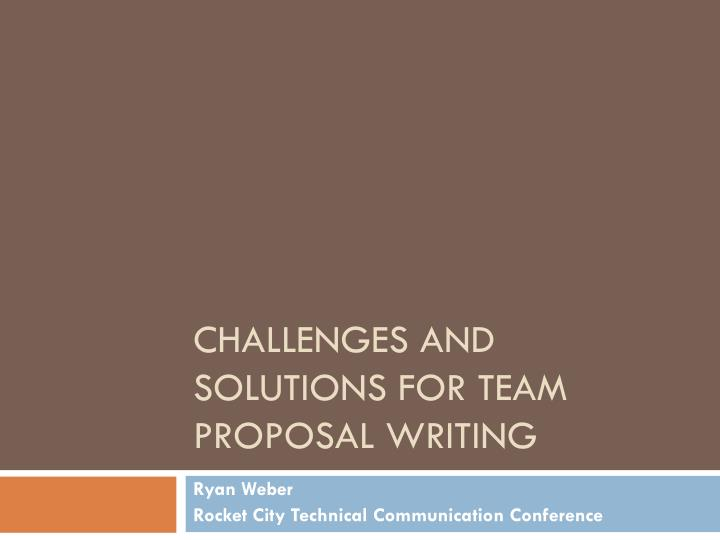 challenges and solutions for team proposal writing n.