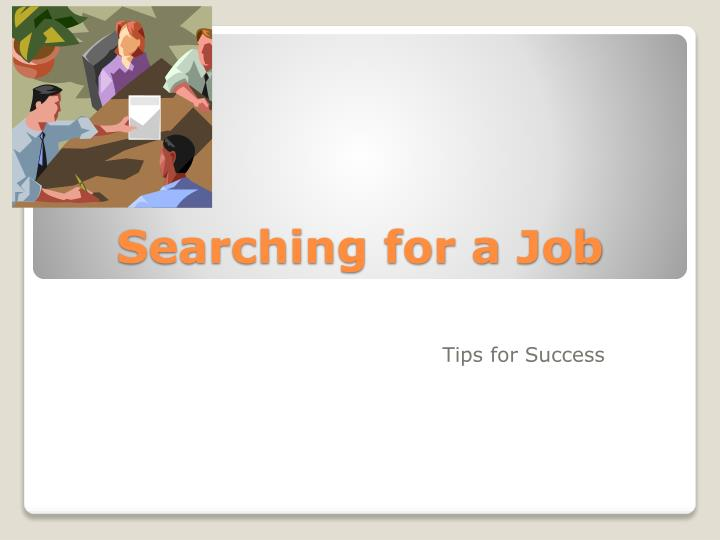 searching for a job n.