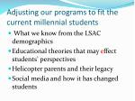adjusting our programs to fit the current millennial students