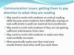 communication issues getting them to pay attention to what they are reading