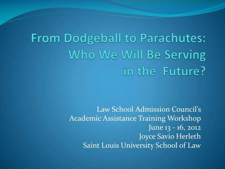 from dodgeball to parachutes who we will be serving in the future n.